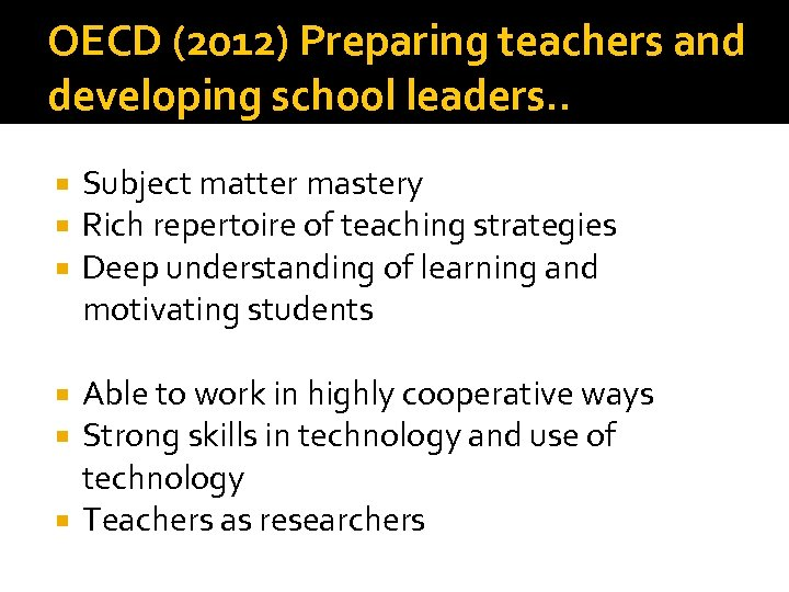 OECD (2012) Preparing teachers and developing school leaders. . Subject matter mastery Rich repertoire