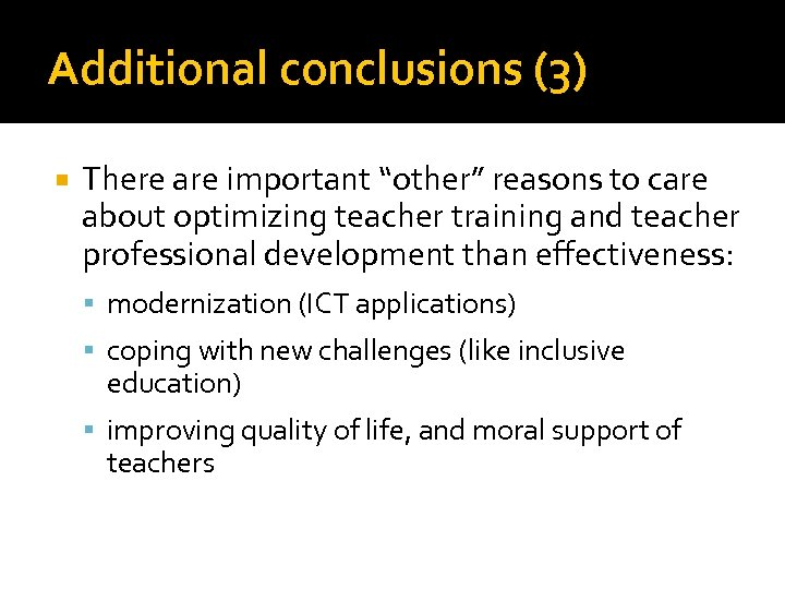 """Additional conclusions (3) There are important """"other"""" reasons to care about optimizing teacher training"""