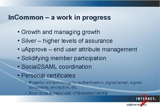 In. Common – a work in progress • Growth and managing growth • Silver