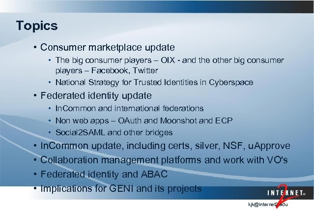 Topics • Consumer marketplace update • The big consumer players – OIX - and