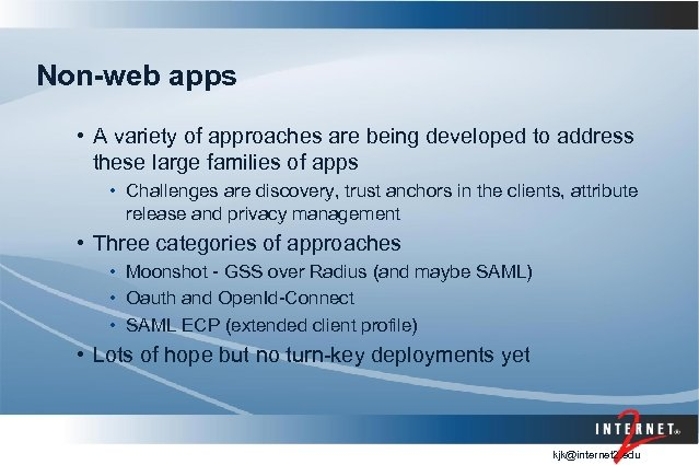 Non-web apps • A variety of approaches are being developed to address these large