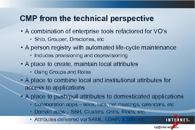CMP from the technical perspective • A combination of enterprise tools refactored for VO's