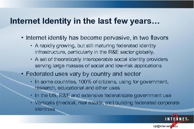 Internet Identity in the last few years… • Internet identity has become pervasive, in