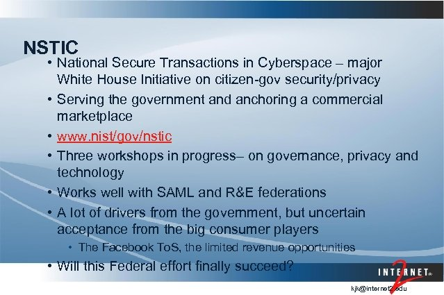 NSTIC • National Secure Transactions in Cyberspace – major White House Initiative on citizen-gov