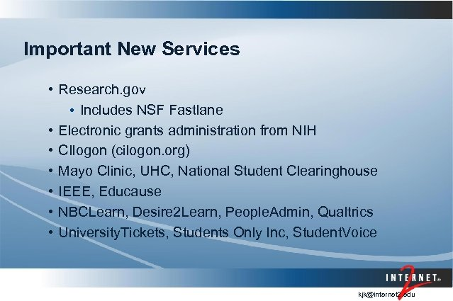 Important New Services • Research. gov • Includes NSF Fastlane • Electronic grants administration