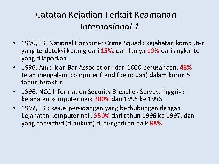 Catatan Kejadian Terkait Keamanan – Internasional 1 • 1996, FBI National Computer Crime Squad