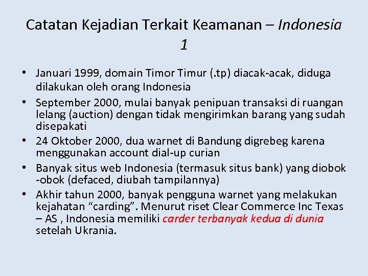 Catatan Kejadian Terkait Keamanan – Indonesia 1 • Januari 1999, domain Timor Timur (.