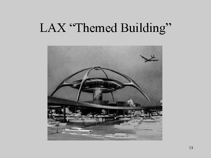 """LAX """"Themed Building"""" 13"""