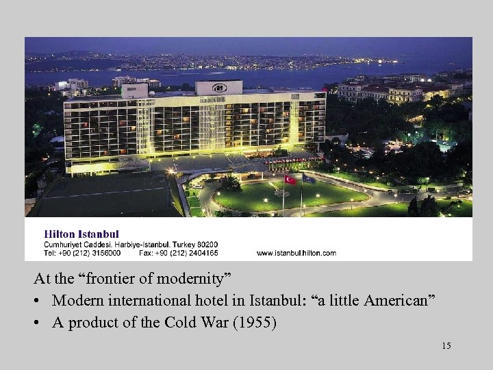 "At the ""frontier of modernity"" • Modern international hotel in Istanbul: ""a little American"""