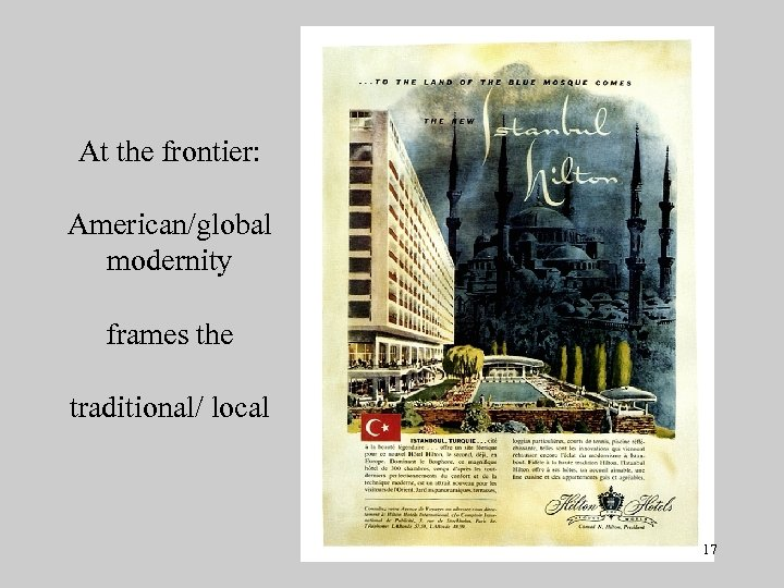 At the frontier: American/global modernity frames the traditional/ local 17