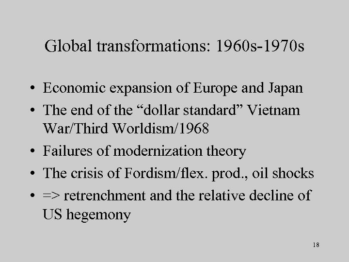 Global transformations: 1960 s-1970 s • Economic expansion of Europe and Japan • The