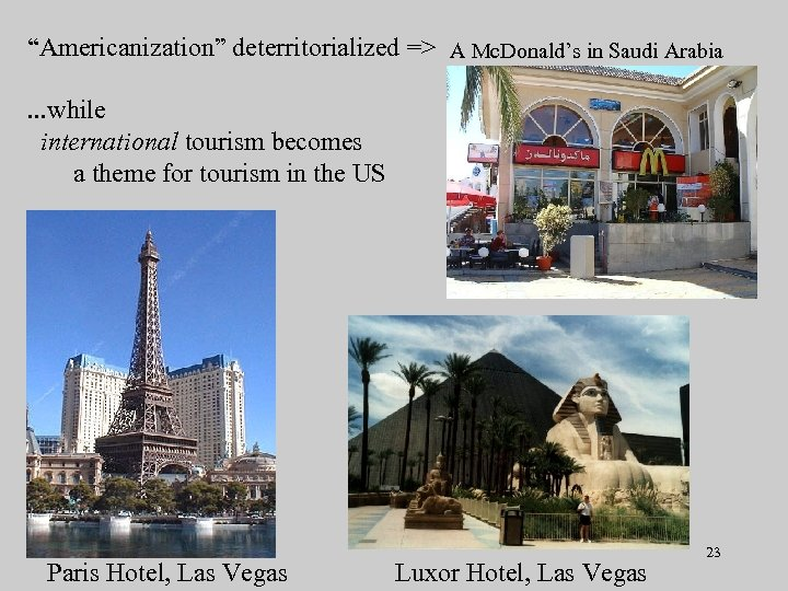 """Americanization"" deterritorialized => A Mc. Donald's in Saudi Arabia. . . while international tourism"