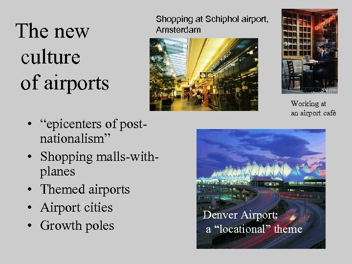 "The new culture of airports Shopping at Schiphol airport, Amsterdam • ""epicenters of postnationalism"""