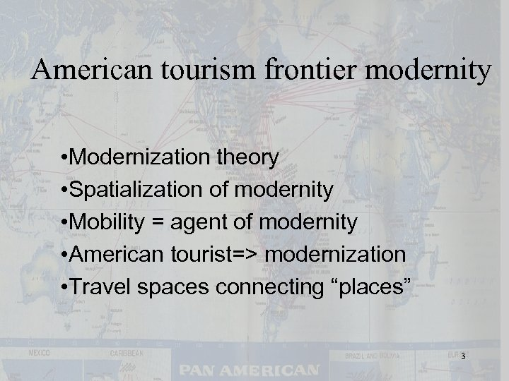 American tourism frontier modernity • Modernization theory • Spatialization of modernity • Mobility =