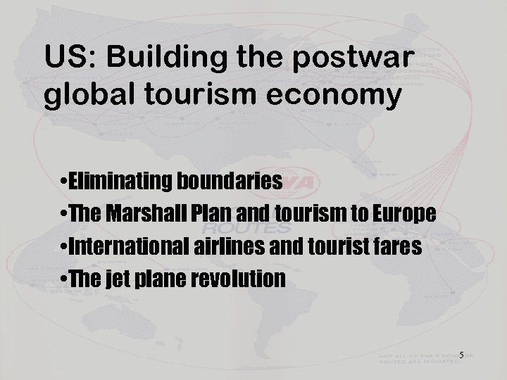 US: Building the postwar global tourism economy • Eliminating boundaries • The Marshall Plan