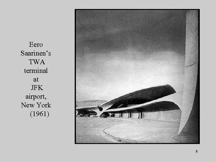 Eero Saarinen's TWA terminal at JFK airport, New York (1961) 8
