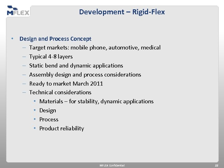 Development – Rigid-Flex • Design and Process Concept – Target markets: mobile phone, automotive,