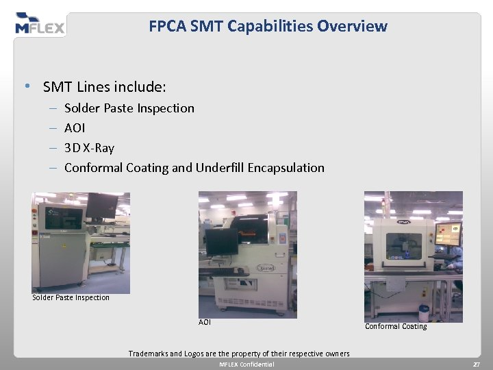 FPCA SMT Capabilities Overview • SMT Lines include: – – Solder Paste Inspection AOI