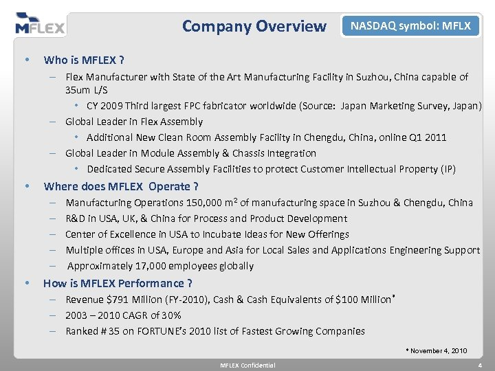 Company Overview • NASDAQ symbol: MFLX Who is MFLEX ? – Flex Manufacturer with