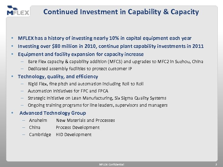 Continued Investment in Capability & Capacity • MFLEX has a history of investing nearly