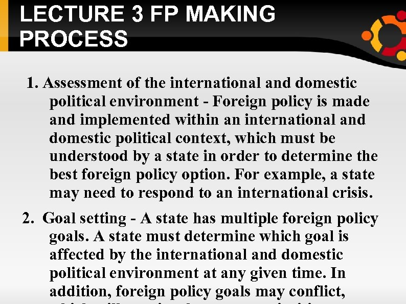 LECTURE 3 FP MAKING PROCESS 1. Assessment of the international and domestic political environment