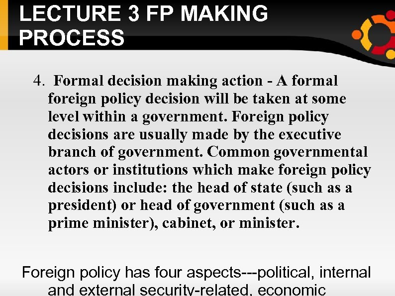 LECTURE 3 FP MAKING PROCESS 4. Formal decision making action - A formal foreign