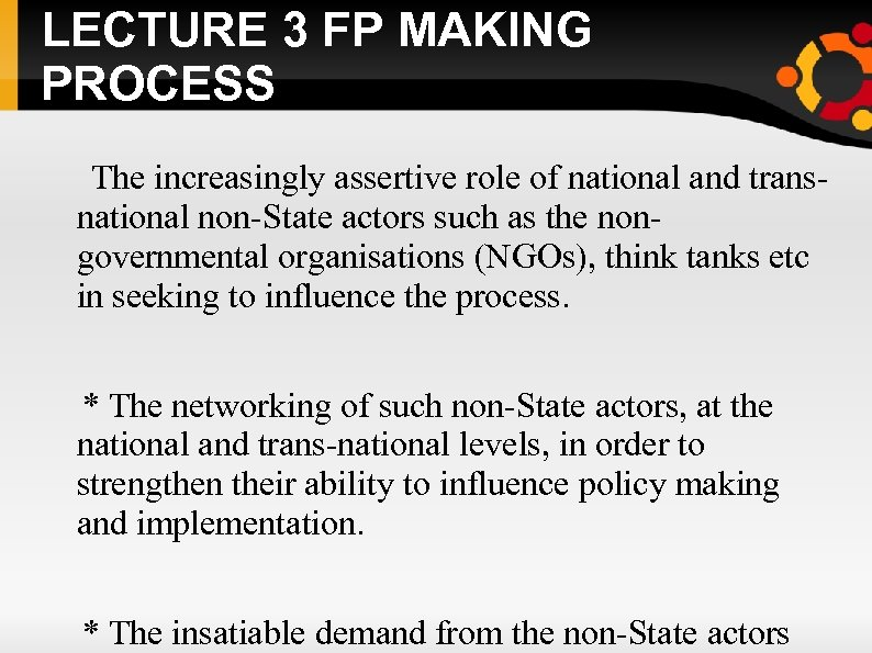 LECTURE 3 FP MAKING PROCESS The increasingly assertive role of national and transnational non-State