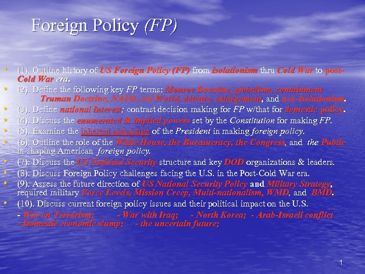Foreign Policy (FP) • (1). Outline history of US Foreign Policy (FP) from isolationism
