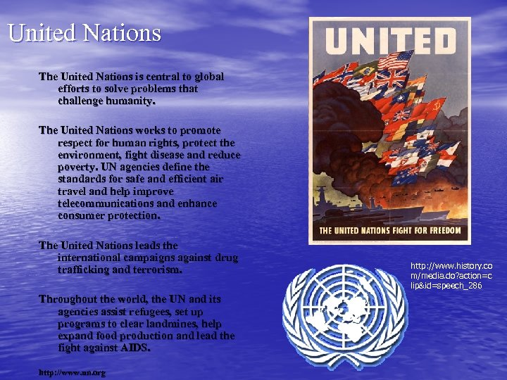 United Nations The United Nations is central to global efforts to solve problems