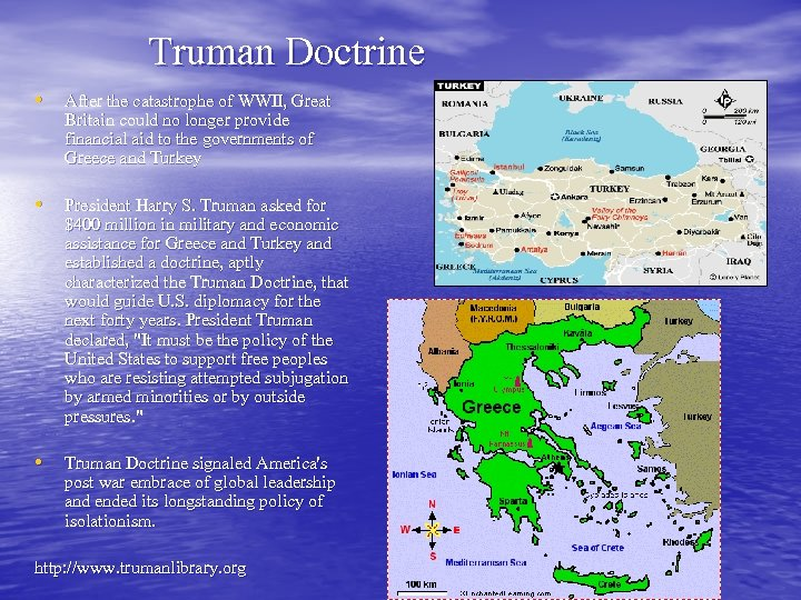 Truman Doctrine • After the catastrophe of WWII, Great Britain could no longer provide