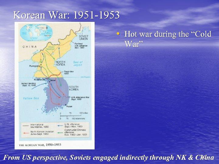 """Korean War: 1951 -1953 • Hot war during the """"Cold War"""" 20 From US"""