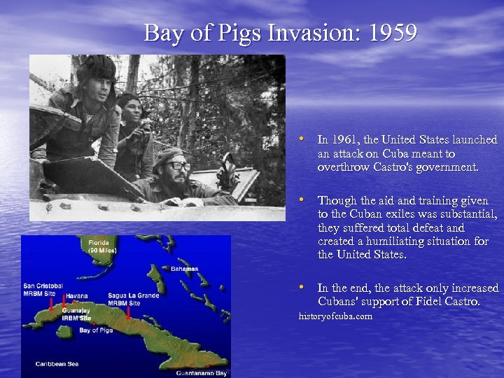 Bay of Pigs Invasion: 1959 • In 1961, the United States launched an attack