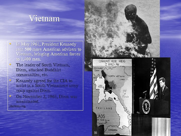 Vietnam • In May 1961, President Kennedy • • • sent 500 more American