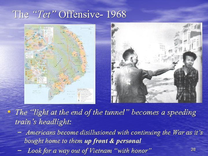 """The """"Tet"""" Offensive- 1968 • The """"light at the end of the tunnel"""" becomes"""