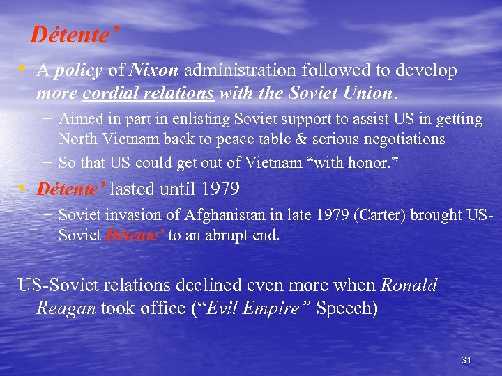 Détente' • A policy of Nixon administration followed to develop more cordial relations with