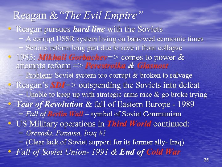 """Reagan &""""The Evil Empire"""" • Reagan pursues hard line with the Soviets – A"""