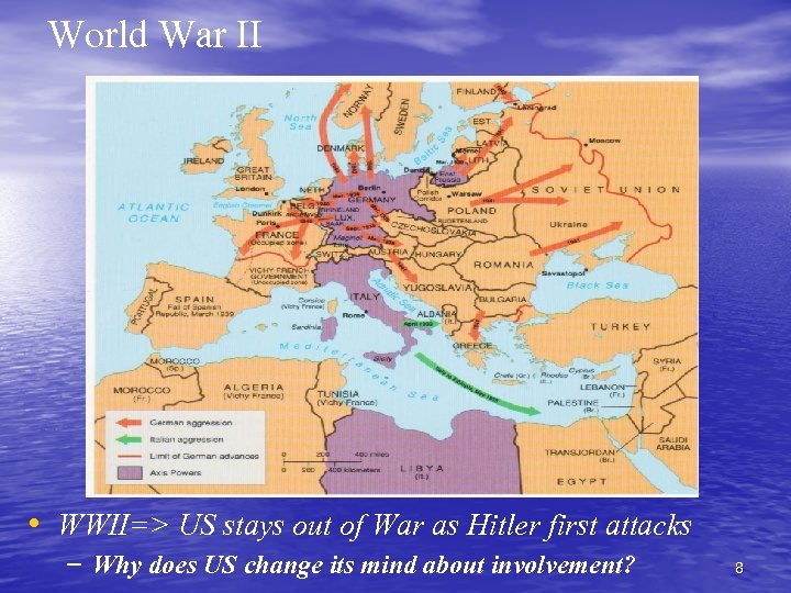 World War II • WWII=> US stays out of War as Hitler first attacks