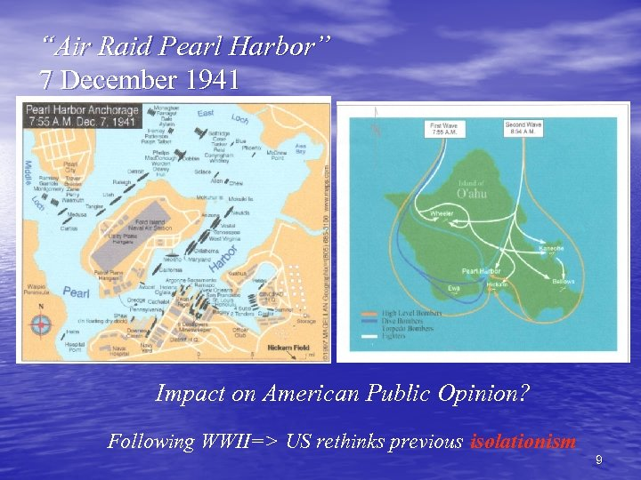 """Air Raid Pearl Harbor"" 7 December 1941 Impact on American Public Opinion? Following WWII=>"