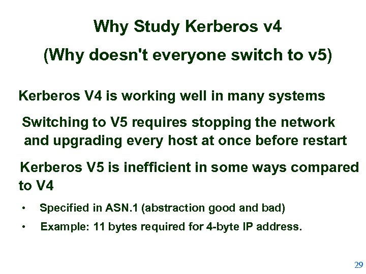 Why Study Kerberos v 4 (Why doesn't everyone switch to v 5) Kerberos V