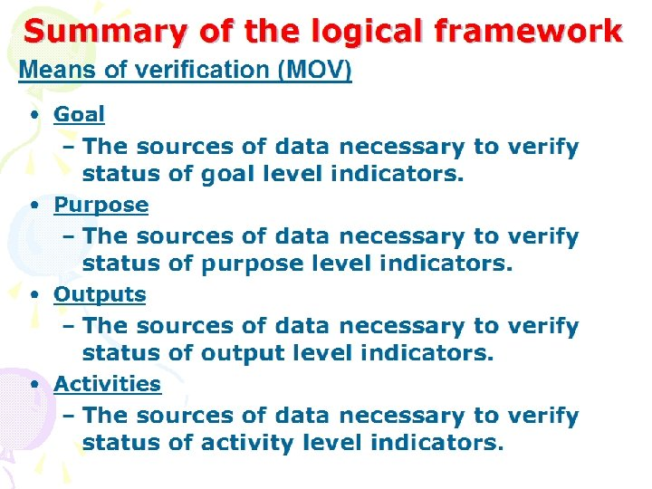 Summary of the logical framework Means of verification (MOV) • Goal – The sources