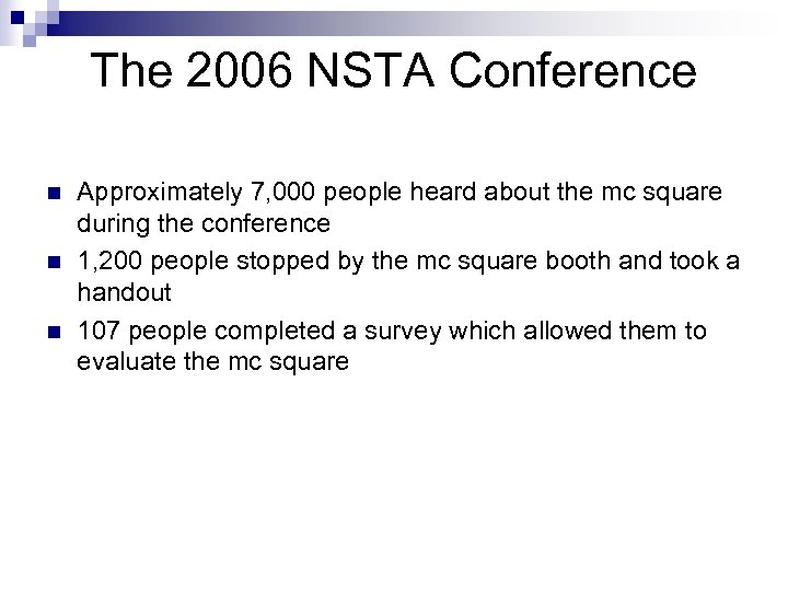 The 2006 NSTA Conference n n n Approximately 7, 000 people heard about the