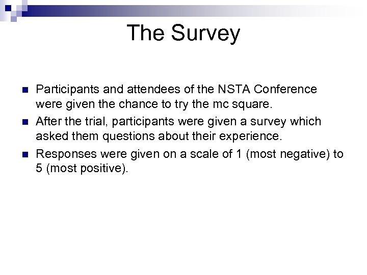 The Survey n n n Participants and attendees of the NSTA Conference were given