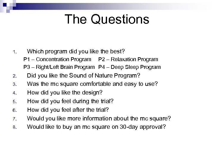 The Questions 1. Which program did you like the best? P 1 – Concentration