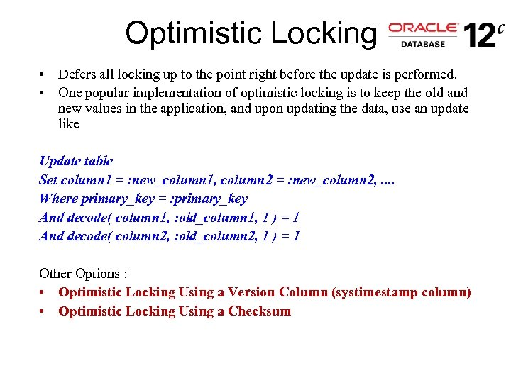 Optimistic Locking • Defers all locking up to the point right before the update