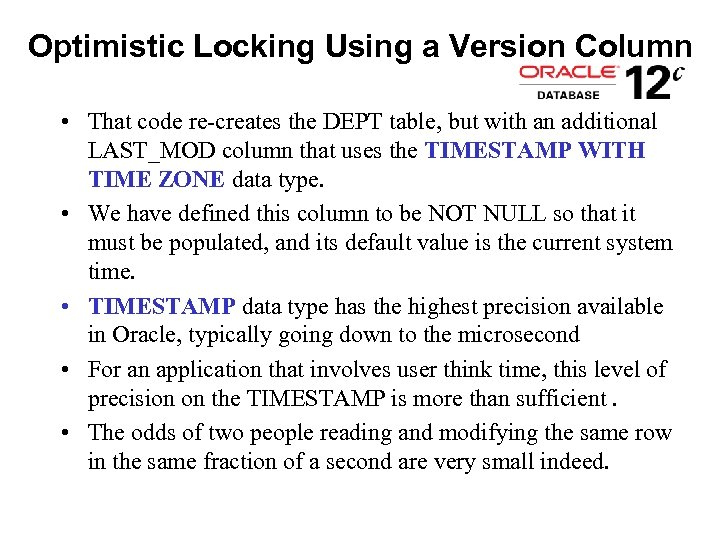 Optimistic Locking Using a Version Column • That code re-creates the DEPT table, but