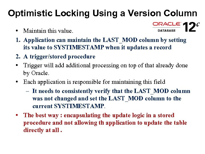 Optimistic Locking Using a Version Column • Maintain this value. 1. Application can maintain