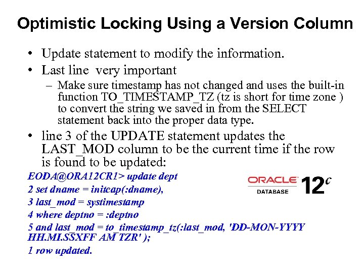 Optimistic Locking Using a Version Column • Update statement to modify the information. •