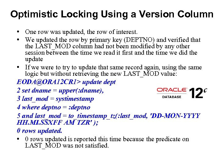 Optimistic Locking Using a Version Column • One row was updated, the row of