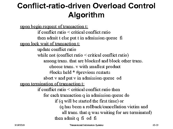 Conflict-ratio-driven Overload Control Algorithm upon begin request of transaction t: if conflict ratio <