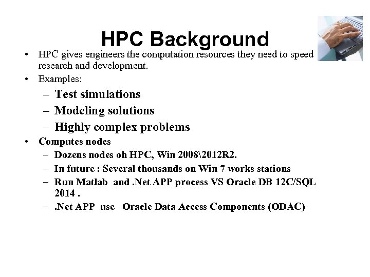 HPC Background • HPC gives engineers the computation resources they need to speed research